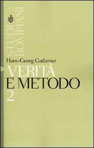 Verità e metodo. Vol. 2: Integrazioni. - Hans Georg Gadamer - copertina