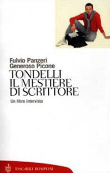 Tondelli. Il mestiere di scrittore. Un libro intervista - Fulvio Panzeri,Generoso Picone - copertina