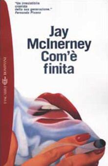 Com'è finita - Jay McInerney - copertina