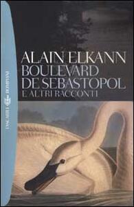 Boulevard de Sébastopol e altri racconti - Alain Elkann - copertina