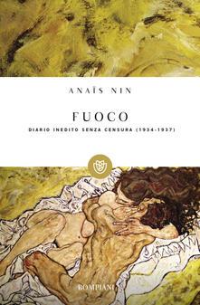 Fuoco. Diario inedito senza censura 1934-1937 - Anaïs Nin - copertina