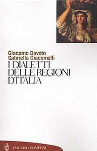 I dialetti delle regioni d'Italia - Giacomo Devoto,Gabriella Giacomelli - copertina