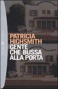 Libro Gente che bussa alla porta Patricia Highsmith
