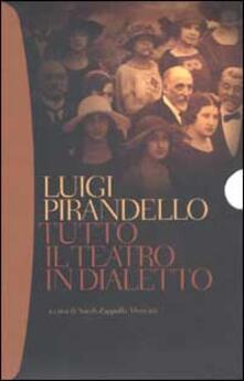Tutto il teatro in dialetto - Luigi Pirandello - copertina