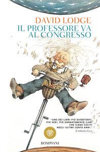 Foto Cover di Il professore va al congresso, Libro di David Lodge, edito da Bompiani