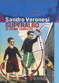 Superalbo. Le storie complete - Veronesi Sandro - wuz.it