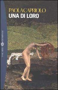 Libro Una di loro Paola Capriolo