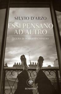 Essi pensano ad altro - Silvio D'Arzo - copertina