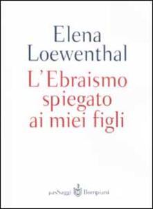 L' Ebraismo spiegato ai miei figli - Elena Loewenthal - copertina