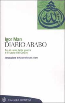 Diario arabo. Tra il serio della guerra e il sacro del Corano - Igor Man - copertina