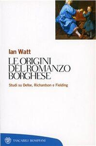 Libro Le origini del romanzo borghese Ian Watt