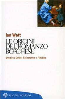 Capturtokyoedition.it Le origini del romanzo borghese. Studi su Defoe, Richardson e Fielding Image