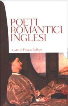 Poeti romantici inglesi. Testo inglese a fronte - copertina