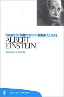 Albert Einstein. Creatore e ribelle.pdf