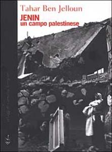 Jenin. Un campo palestinese - Tahar Ben Jelloun - copertina