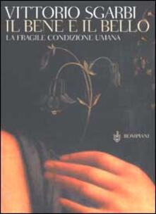 Il bene e il bello - Vittorio Sgarbi - copertina