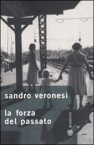 La forza del passato - Sandro Veronesi - copertina