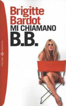 Mi chiamano B. B. - Brigitte Bardot - copertina
