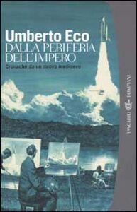 Libro Dalla periferia dell'impero. Cronache da un nuovo medioevo Umberto Eco