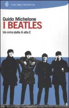 I Beatles. Un mito dalla A alla Z - Guido Michelone - copertina
