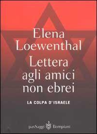 Lettera gli amici non ebrei. La colpa di Israele