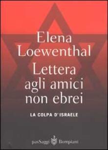 Camfeed.it Lettera gli amici non ebrei. La colpa di Israele Image