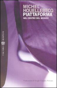 Libro Piattaforma. Nel centro del mondo Michel Houellebecq