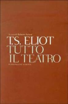 Tutto il teatro. Testo inglese a fronte - Thomas S. Eliot - copertina