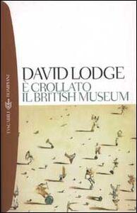 Foto Cover di È crollato il British Museum, Libro di David Lodge, edito da Bompiani