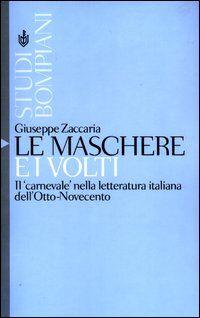 Le maschere e i volti. Il «carnevale» nella letteratura italiana dell'Otto-Novecento