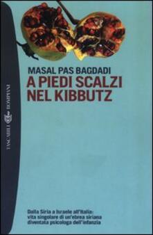 Collegiomercanzia.it A piedi scalzi nel kibbutz. Dalla Siria a Israele all'Italia: vita singolare di un'ebrea siriana diventata psicologa dell'infanzia Image
