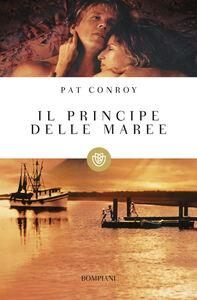 Foto Cover di Il principe delle maree, Libro di Pat Conroy, edito da Bompiani
