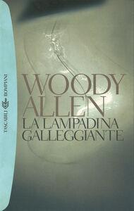 Libro La lampadina galleggiante Woody Allen