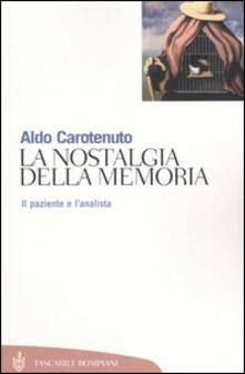 La nostalgia della memoria. Il paziente e l'analista - Aldo Carotenuto - copertina