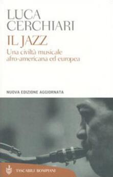 Il jazz. Una civiltà musicale afro-americana ed europea - Luca Cerchiari - copertina