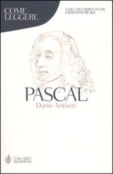 Come leggere Pascal - Dario Antiseri - copertina