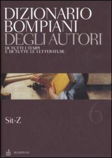 Milanospringparade.it Dizionario Bompiani degli autori. Di tutti i tempi e di tutte le letterature. Vol. 6: Sit-Z. Image
