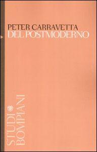 Libro Del postmoderno. Crisi e cultura in America all'alba del Duemila Peter Carravetta