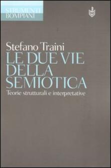 Grandtoureventi.it Le due vie della semiotica. Teorie strutturali e interpretative Image