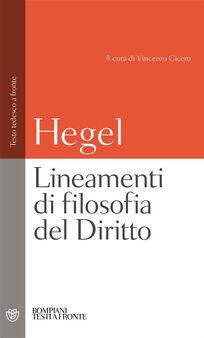 Lineamenti di filosofia del diritto. Diritto naturale e scienza dello stato. Testo tedesco a fronte