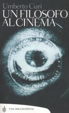 Un filosofo al cinema - Umberto Curi - copertina