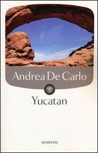 Libro Yucatan Andrea De Carlo