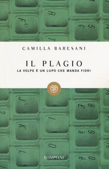 Il plagio. La volpe è un lupo che manda fiori - Camilla Baresani - copertina