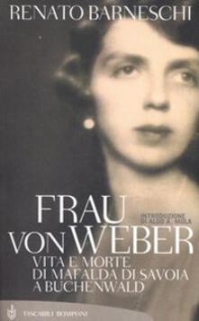 Frau von Weber. Vita e morte di Mafalda di Savoia a Buchenwald.pdf