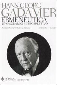 Libro Ermeneutica. Uno sguardo retrospettivo. Testo tedesco a fronte Hans G. Gadamer