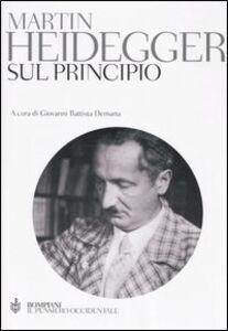 Foto Cover di Sul principio. Ediz. integrale, Libro di Martin Heidegger, edito da Bompiani