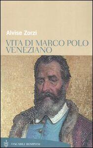 Libro Vita di Marco Polo veneziano Alvise Zorzi