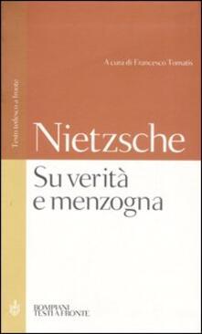 Su verità e menzogna:Sul pathos della verità-Su verità e menzogna in senso extramorale. Testo tedesco a fronte.pdf