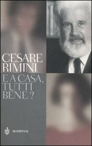 Foto Cover di E a casa, tutti bene?, Libro di Cesare Rimini, edito da Bompiani