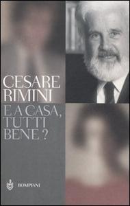 Libro E a casa, tutti bene? Cesare Rimini